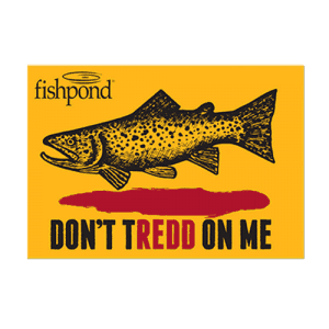 Fishpond Don't Tredd on Me