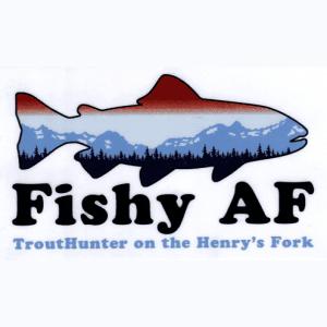 TroutHunter Fishy AF Sticker