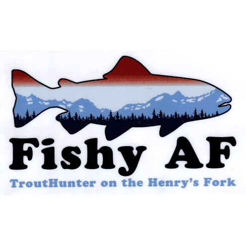 TroutHunter Fishy AF Sticker
