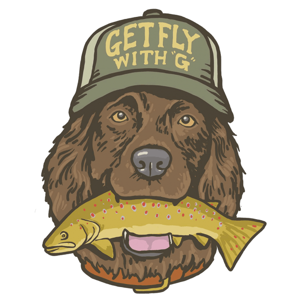 Get Fly with G Dog with Trout